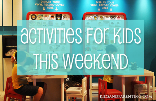 Activities For Kids This Weekend!